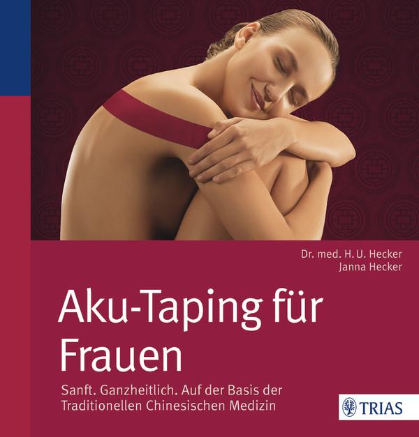 Buch: Aku-Taping für Frauen ( Sanft - ganzheitlich - auf der Basis der traditionell chinesischen Medizin )